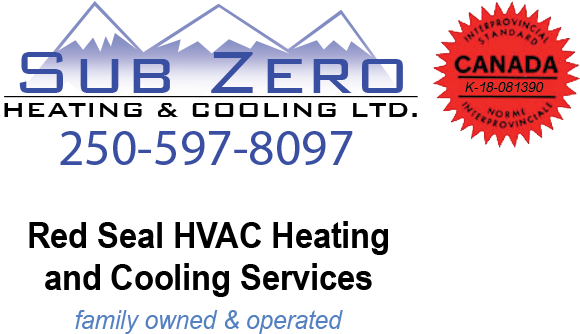 Sub Zero Heating and Cooling Call for your free estimate today 250-597-8097